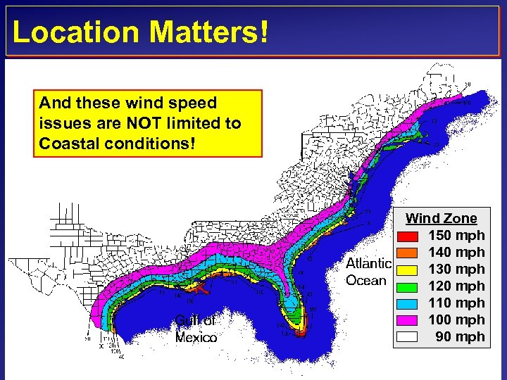 Location Matters! And these wind speed issues are NOT limited to Coastal conditions! Wind