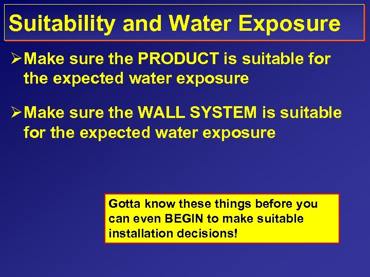 Suitability and Water Exposure Ø Make sure the PRODUCT is suitable for the expected