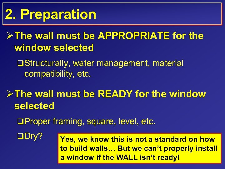 2. Preparation Ø The wall must be APPROPRIATE for the window selected q Structurally,
