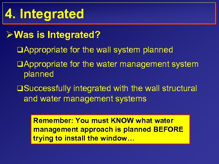 4. Integrated Ø Was is Integrated? q Appropriate for the wall system planned q