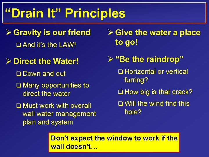 """Drain It"" Principles Ø Gravity is our friend q And it's the LAW! Ø"