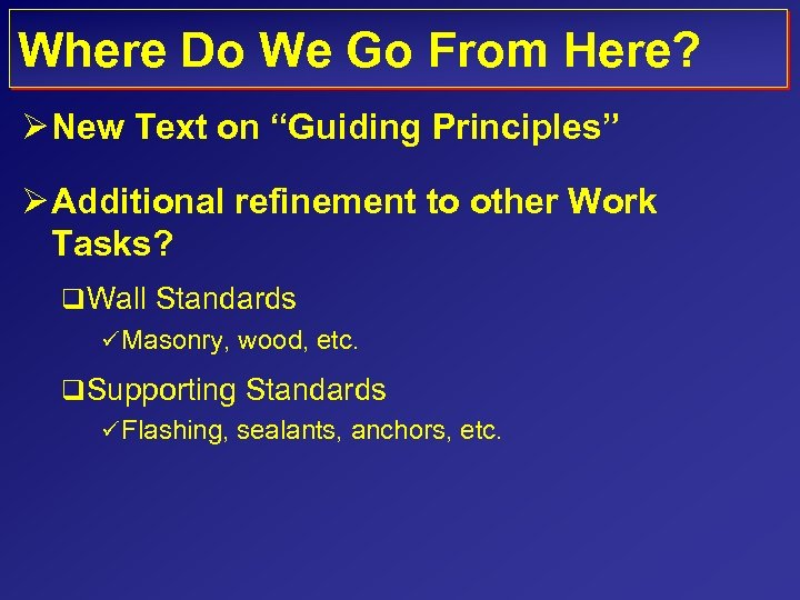 "Where Do We Go From Here? Ø New Text on ""Guiding Principles"" Ø Additional"