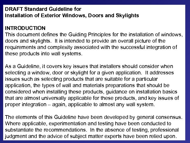 DRAFT Standard Guideline for Installation of Exterior Windows, Doors and Skylights INTRODUCTION This document