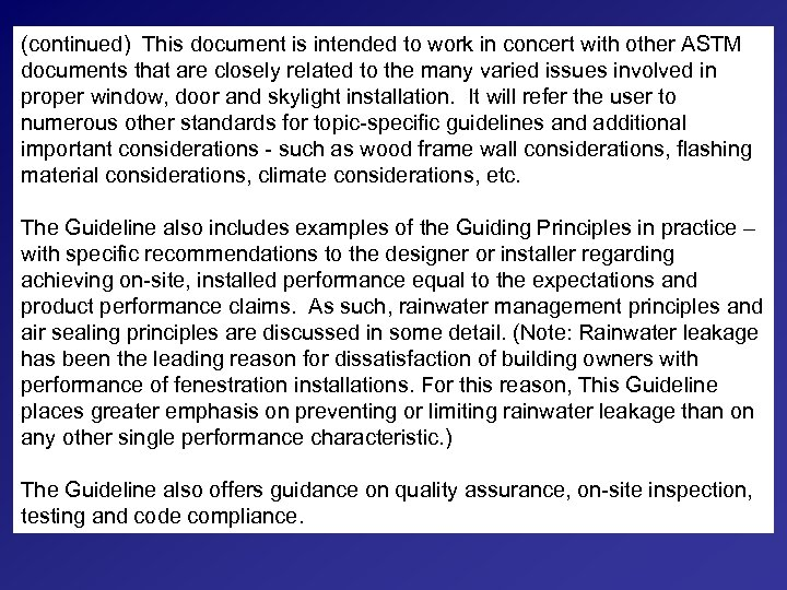 (continued) This document is intended to work in concert with other ASTM documents that