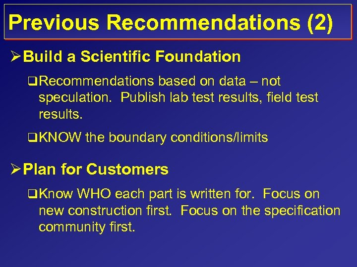 Previous Recommendations (2) Ø Build a Scientific Foundation q Recommendations based on data –