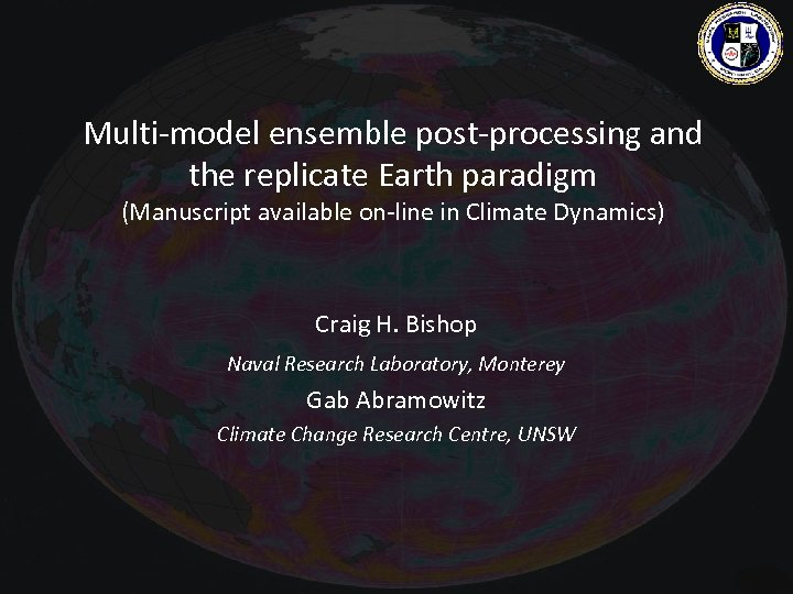 Multi-model ensemble post-processing and the replicate Earth paradigm (Manuscript available on-line in Climate Dynamics)