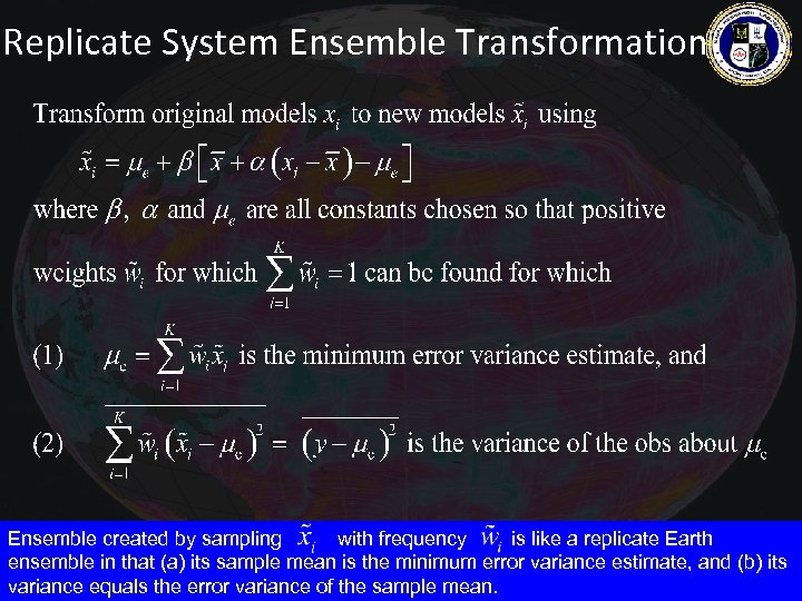 Replicate System Ensemble Transformation Ensemble created by sampling with frequency is like a replicate