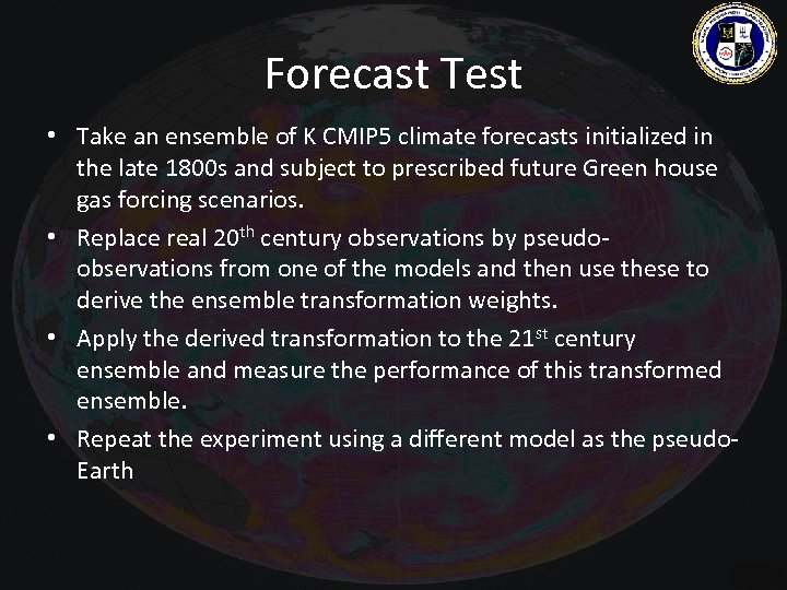Forecast Test • Take an ensemble of K CMIP 5 climate forecasts initialized in
