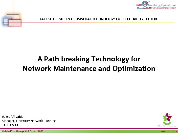 LATEST TRENDS IN GEOSPATIAL TECHNOLOGY FOR ELECTRICITY SECTOR A Path breaking Technology for Network