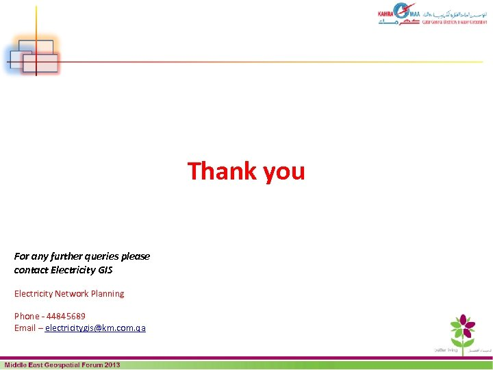 Thank you For any further queries please contact Electricity GIS Electricity Network Planning Phone