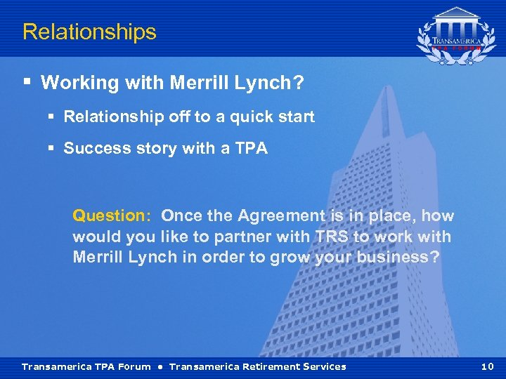 Relationships § Working with Merrill Lynch? § Relationship off to a quick start §