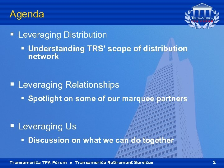 Agenda § Leveraging Distribution § Understanding TRS' scope of distribution network § Leveraging Relationships
