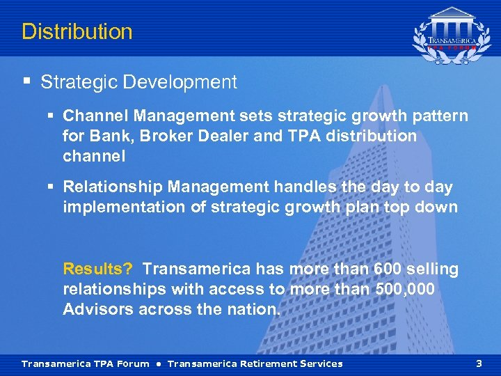 Distribution § Strategic Development § Channel Management sets strategic growth pattern for Bank, Broker