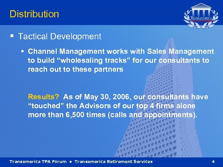 "Distribution § Tactical Development § Channel Management works with Sales Management to build ""wholesaling"