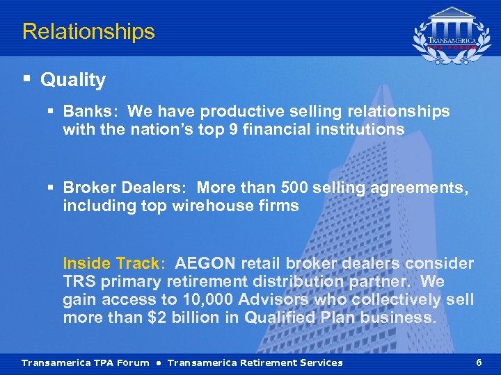 Relationships § Quality § Banks: We have productive selling relationships with the nation's top