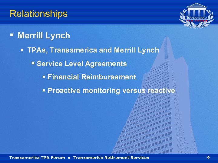 Relationships § Merrill Lynch § TPAs, Transamerica and Merrill Lynch § Service Level Agreements