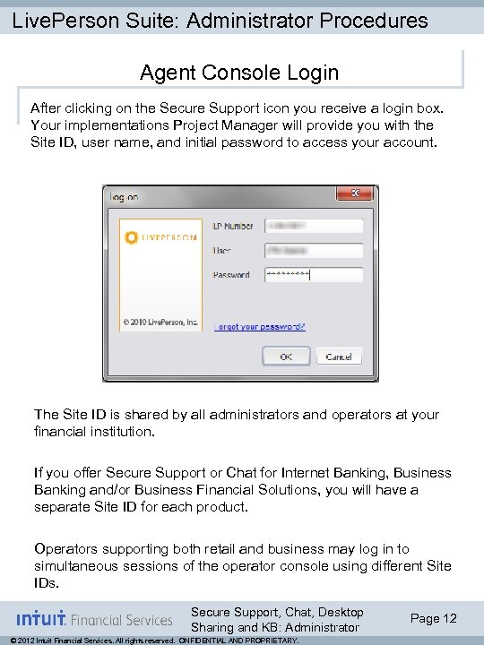 Live. Person Suite: Administrator Procedures Agent Console Login After clicking on the Secure Support