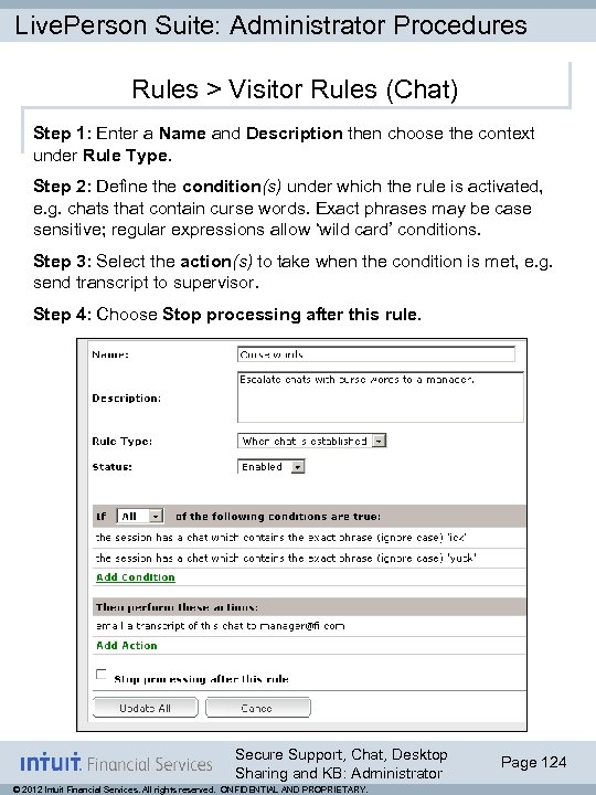 Live. Person Suite: Administrator Procedures Rules > Visitor Rules (Chat) Step 1: Enter a