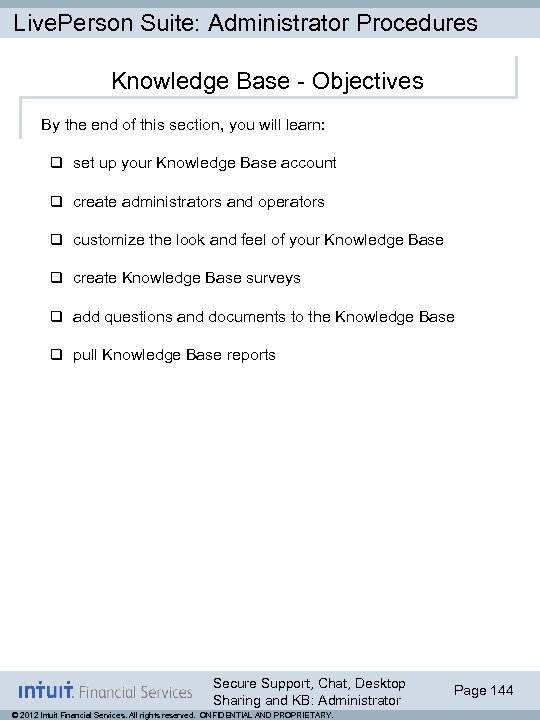 Live. Person Suite: Administrator Procedures Knowledge Base - Objectives By the end of this