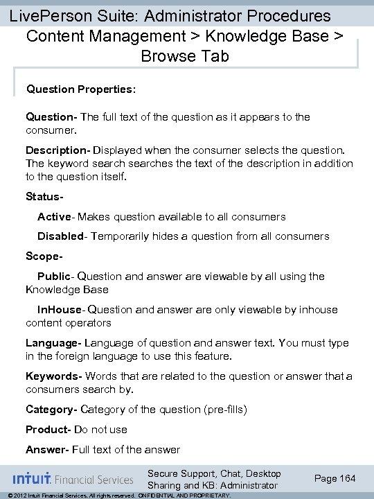 Live. Person Suite: Administrator Procedures Content Management > Knowledge Base > Browse Tab Question