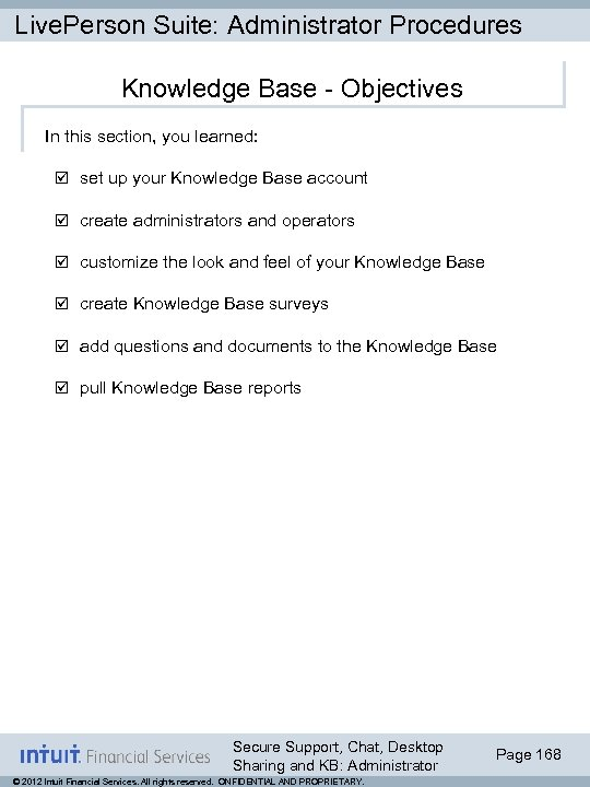 Live. Person Suite: Administrator Procedures Knowledge Base - Objectives In this section, you learned: