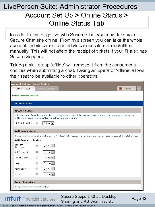 Live. Person Suite: Administrator Procedures Account Set Up > Online Status Tab In order