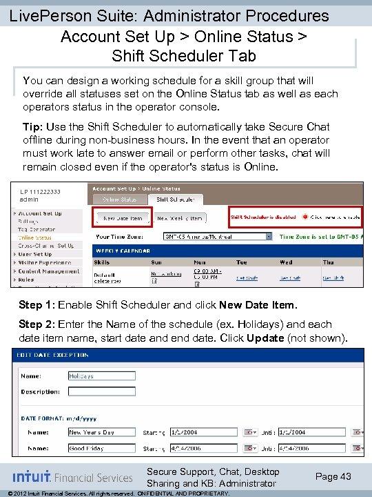 Live. Person Suite: Administrator Procedures Account Set Up > Online Status > Shift Scheduler