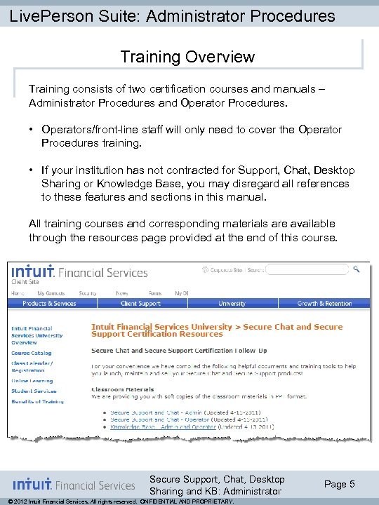 Live. Person Suite: Administrator Procedures Training Overview Training consists of two certification courses and
