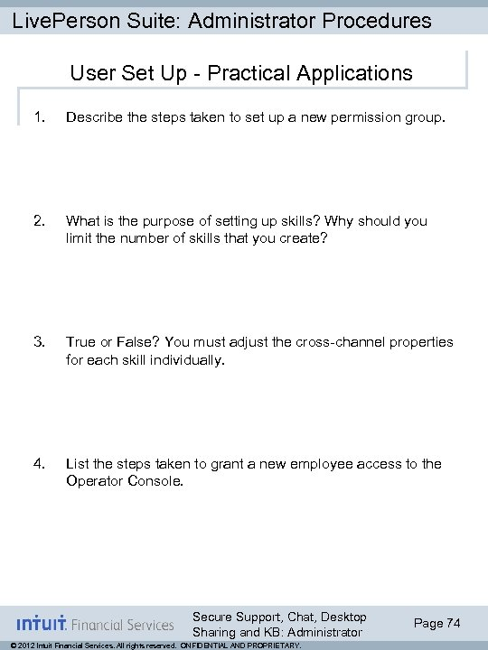 Live. Person Suite: Administrator Procedures User Set Up - Practical Applications 1. Describe the