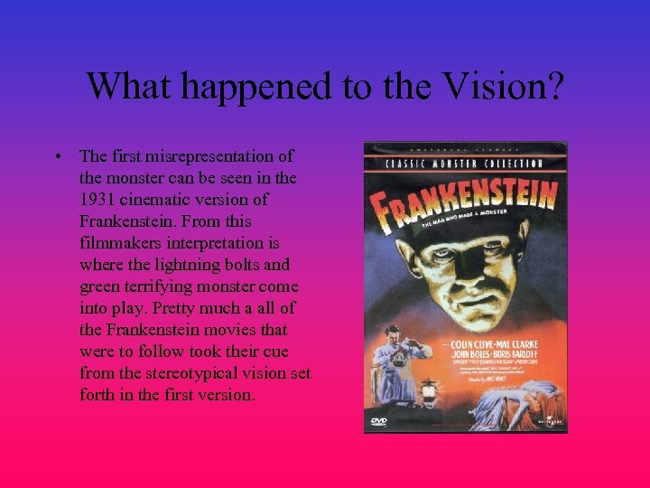 What happened to the Vision? • The first misrepresentation of the monster can be