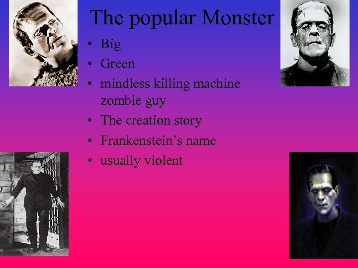 The popular Monster • Big • Green • mindless killing machine zombie guy •