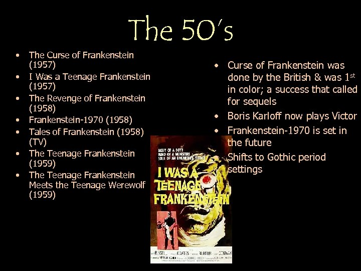 • • The 50's The Curse of Frankenstein (1957) I Was a Teenage