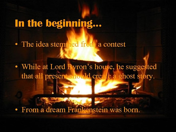 In the beginning. . . • The idea stemmed from a contest • While