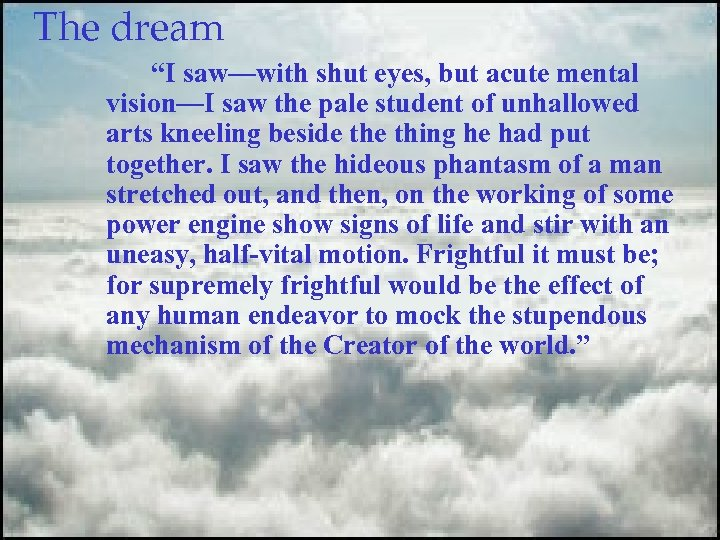 "The dream ""I saw—with shut eyes, but acute mental vision—I saw the pale student"