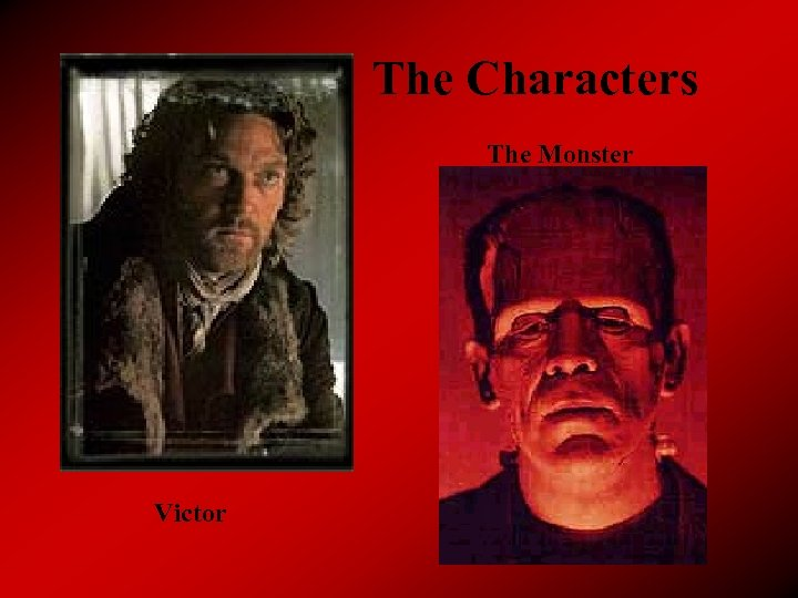 The Characters The Monster Victor