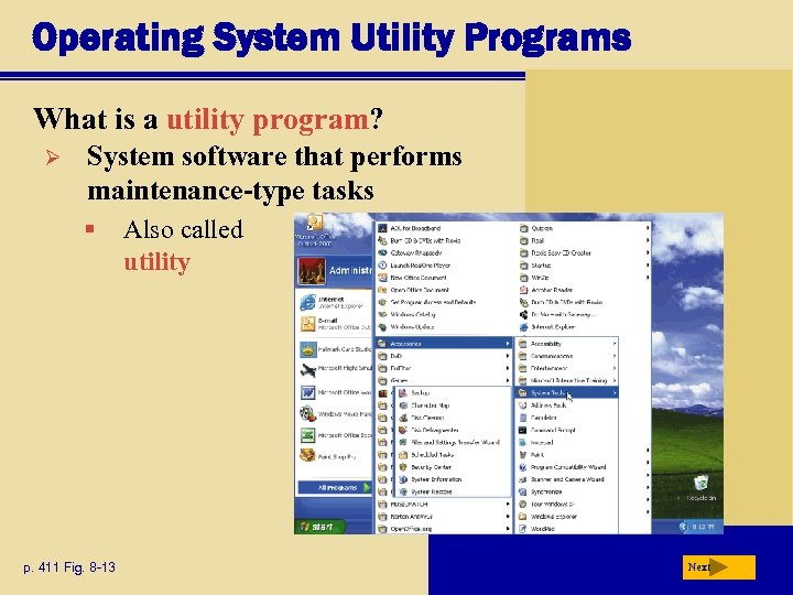 Operating System Utility Programs What is a utility program? Ø System software that performs
