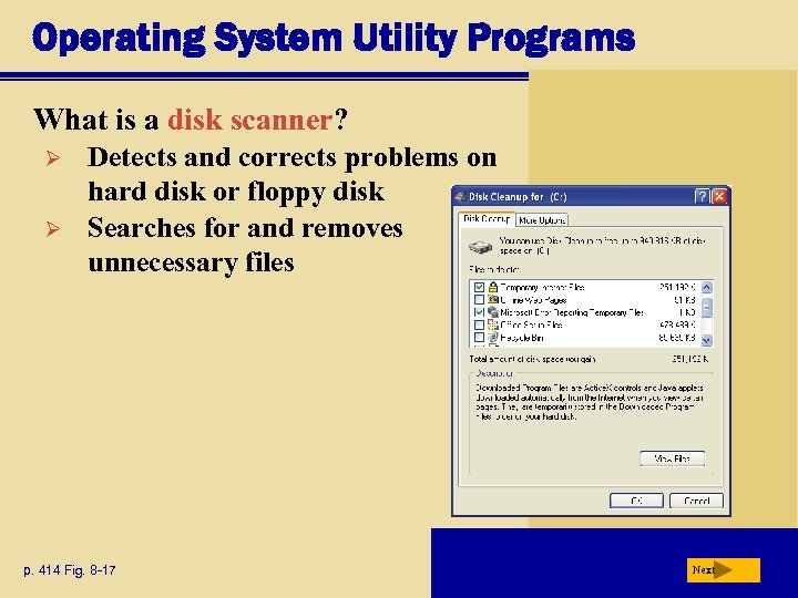 Operating System Utility Programs What is a disk scanner? Ø Ø Detects and corrects