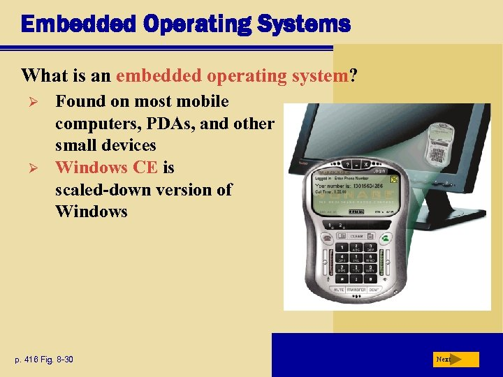 Embedded Operating Systems What is an embedded operating system? Ø Ø Found on most