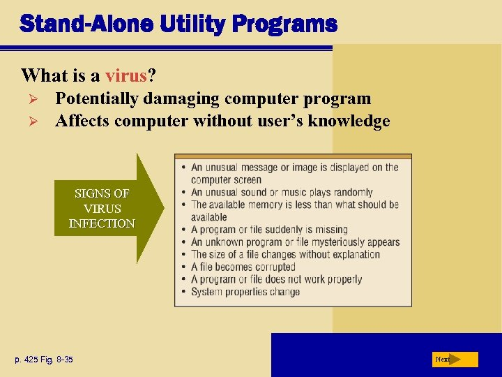 Stand-Alone Utility Programs What is a virus? Ø Ø Potentially damaging computer program Affects