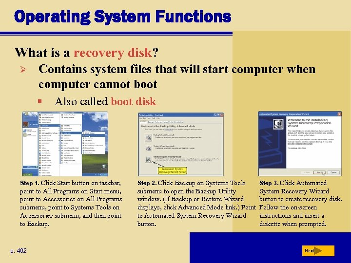 Operating System Functions What is a recovery disk? Ø Contains system files that will