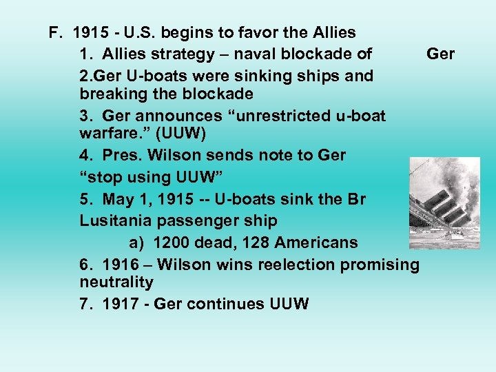 F. 1915 - U. S. begins to favor the Allies 1. Allies strategy –