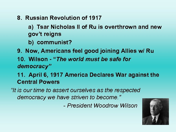 8. Russian Revolution of 1917 a) Tsar Nicholas II of Ru is overthrown and