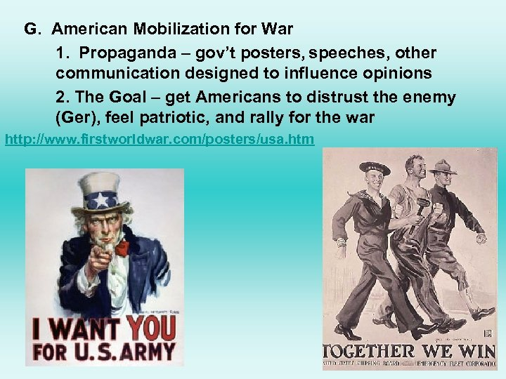 G. American Mobilization for War 1. Propaganda – gov't posters, speeches, other communication designed