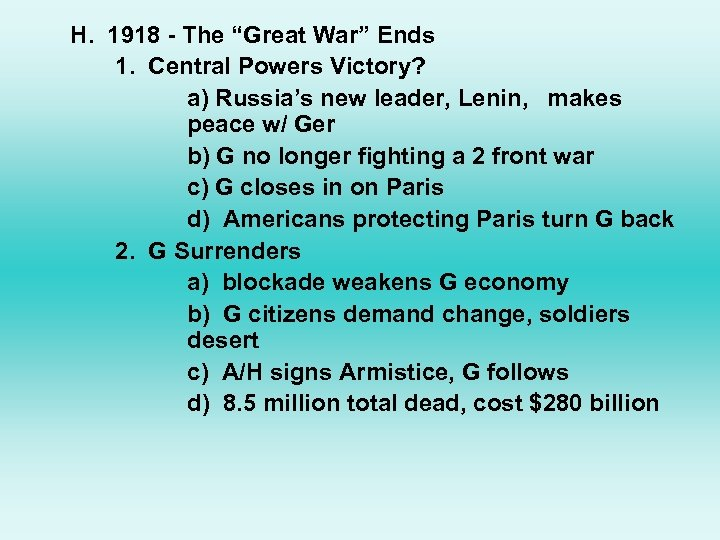 """H. 1918 - The """"Great War"""" Ends 1. Central Powers Victory? a) Russia's new"""