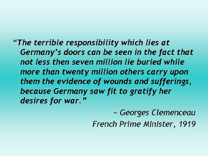 """""""The terrible responsibility which lies at Germany's doors can be seen in the fact"""