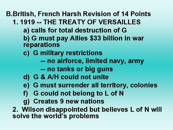 B. British, French Harsh Revision of 14 Points 1. 1919 -- THE TREATY OF