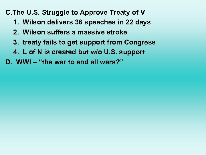 C. The U. S. Struggle to Approve Treaty of V 1. Wilson delivers 36