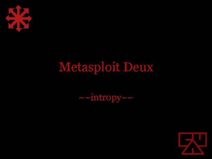 Metasploit Deux ~~intropy~~