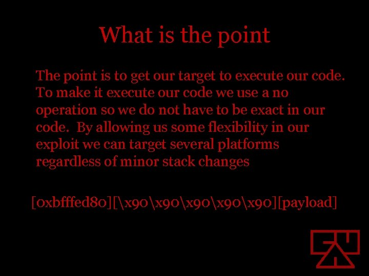What is the point The point is to get our target to execute our