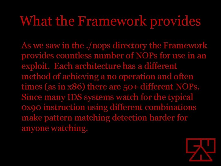 What the Framework provides As we saw in the. /nops directory the Framework provides